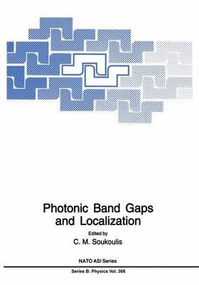 Photonic Band Gaps and Localization - NATO Science Series B 308 (Hardback)
