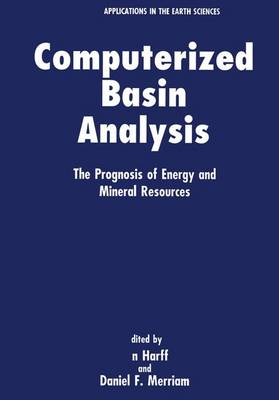 Computerized Basin Analysis: Prognosis of Energy and Mineral Resources - Proceedings of an International Symposium Held in Gustrow, Germany, June 19-22, 1990 - Computer Applications in the Earth Sciences v. 7 (Hardback)