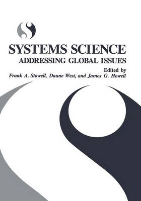 Stowell Systems Science: Addressing Global Issues - Proceedings of a United Kingdom Systems Society Conference Held in Paisley, Scotland, July 27-30, 1993 (Hardback)