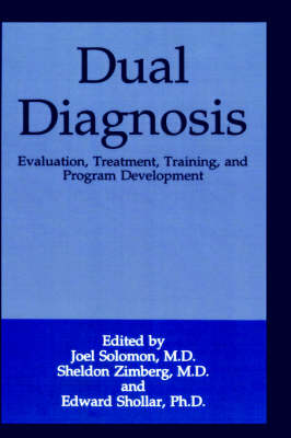 Dual Diagnosis: Evaluation, Treatment, Training, and Program Development (Hardback)
