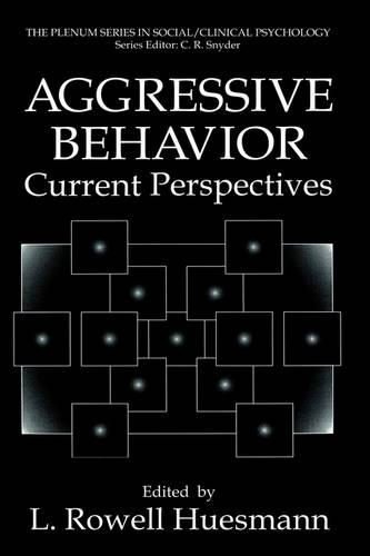 Aggressive Behavior: Current Perspectives - The Springer Series in Social Clinical Psychology (Hardback)