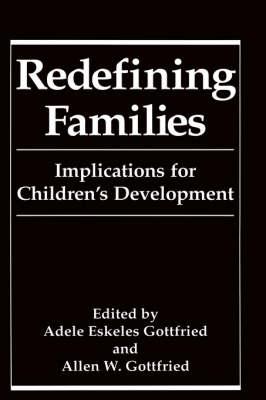 Redefining Families: Implications for Children's Development (Hardback)