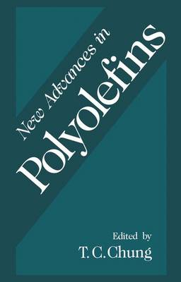 New Advances in Polyolefins: Proceedings of an ACS Symposium Held in Washington D.C., August 23-28, 1993 (Hardback)