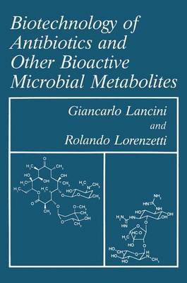 Biotechnology of Antibiotics and Other Bioactive Microbial Metabolites (Hardback)