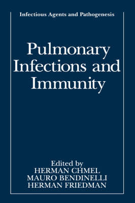Pulmonary Infections and Immunity - Infectious Agents and Pathogenesis (Hardback)