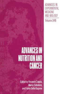 Advances in Nutrition and Cancer: Proceedings of an International Conference Held in Naples, Italy, November 20-21, 1992 - Advances in Experimental Medicine and Biology v. 348 (Hardback)
