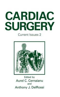 Cardiac Surgery: Current Issues 2 - Proceedings of Cardiac Surgery 1993 Held in St.Thomas, US Virgin Islands, November 11-14, 1993 (Hardback)