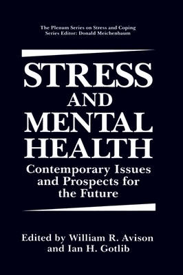 Stress and Mental Health: Contemporary Issues and Prospects for the Future - Springer Series on Stress and Coping (Hardback)