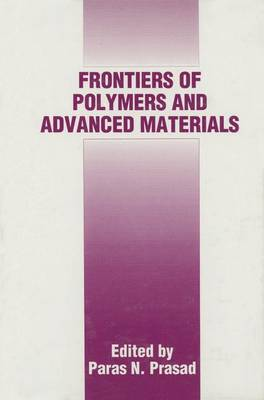 Frontiers of Polymers and Advanced Materials: Proceedings of the Second International Conference Held in Jakarta, Indonesia, January 10-15, 1993 (Hardback)