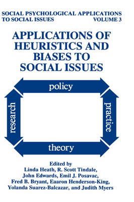 Applications of Heuristics and Biases to Social Issues - Social Psychological Applications To Social Issues 3 (Hardback)