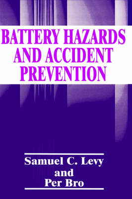 Battery Hazards and Accident Prevention (Hardback)