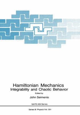 Hamiltonian Mechanics: Integrability and Chaotic Behavior - NATO Science Series B 331 (Hardback)