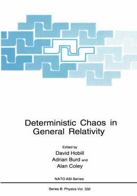 Deterministic Chaos in General Relativity - NATO Science Series B 332 (Hardback)
