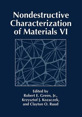 Nondestructive Characterization of Materials VI (Hardback)