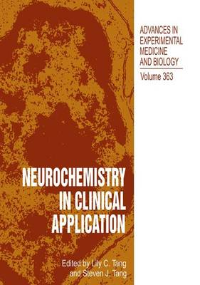 Neurochemistry in Clinical Application: Proceedings of the International Neuropharmacology Symposium Held in Guangzhou, China, November 9-11, 1992 - Advances in Experimental Medicine and Biology v. 363 (Hardback)