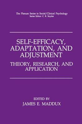 Self-Efficacy, Adaptation, and Adjustment: Theory, Research, and Application - The Springer Series in Social Clinical Psychology (Hardback)