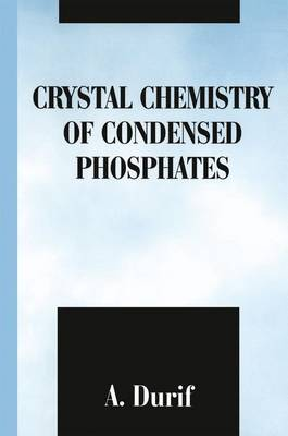 Crystal Chemistry of Condensed Phosphates (Hardback)