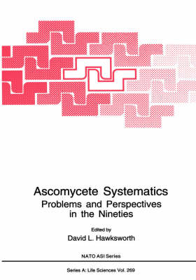 Ascomycete Systematics: Problems and Perspectives in the Nineties - NATO Science Series A 269 (Hardback)