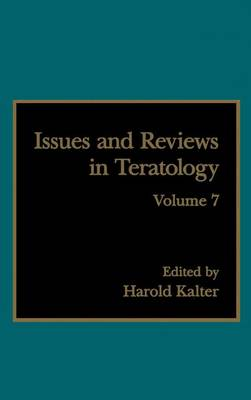 Issues and Reviews in Teratology (Hardback)