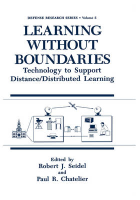 Learning without Boundaries: Technology to Support Distance/Distributed Learning - Defense Research Series 5 (Hardback)