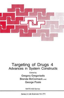 Targeting of Drugs 4: Advances in System Constructs - NATO Science Series A 273 (Hardback)