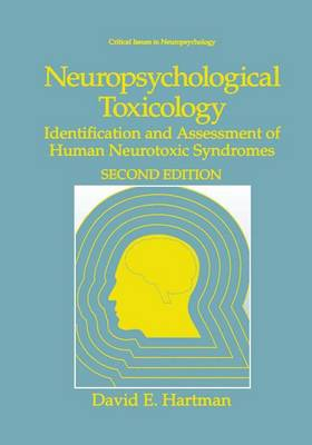 Neuropsychological Toxicology: Identification and Assessment of Human Neurotoxic Syndromes - Critical Issues in Neuropsychology (Hardback)