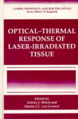 Optical-response of Laser-irradiated Tissue - Lasers, Photonics, and Electro-Optics (Hardback)