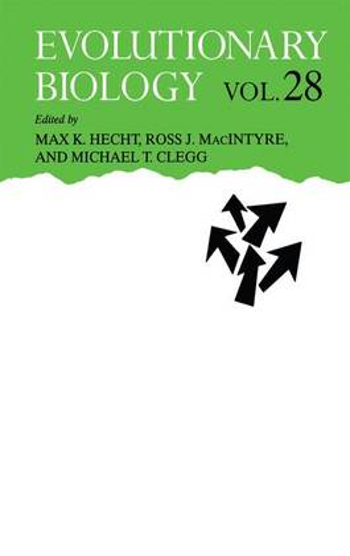 Evolutionary Biology: v. 28 - Evolutionary Biology 28 (Hardback)