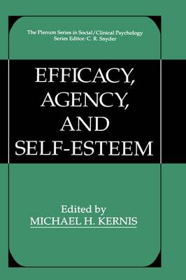 Efficacy, Agency, and Self-Esteem - The Springer Series in Social Clinical Psychology (Hardback)