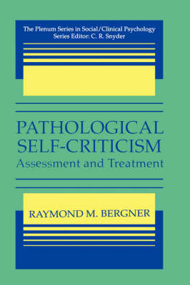 Pathological Self-Criticism: Assessment and Treatment - The Springer Series in Social Clinical Psychology (Hardback)