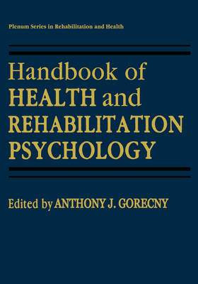 Handbook of Health and Rehabilitation Psychology - Springer Series in Rehabilitation and Health (Hardback)