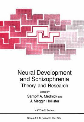 Neural Development and Schizophrenia: Theory and Research - Proceedings of a NATO ASI Held in Castelvecchio Pascoli, Italy, September 22-October 1, 1993 - NATO Science Series A: Life Sciences v. 275 (Hardback)