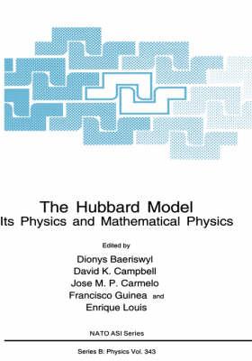 The Hubbard Model: Its Physics and Mathematical Physics - NATO Science Series B 343 (Hardback)
