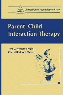 Parent-child Interaction Therapy: A Step-by-step Guide for Clinicians - Clinical Child Psychology Library (Paperback)