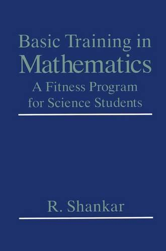 Basic Training in Mathematics: A Fitness Program for Science Students (Paperback)