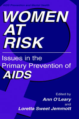 Women at Risk: Issues in the Primary Prevention of AIDS - Aids Prevention and Mental Health (Hardback)
