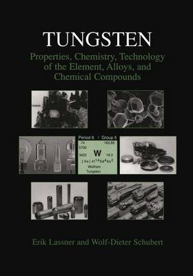 Tungsten: Properties, Chemistry, Technology of the Element, Alloys, and Chemical Compounds (Hardback)