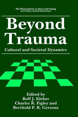 Beyond Trauma: Cultural and Societal Dynamics - Springer Series on Stress and Coping (Hardback)