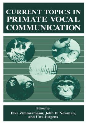 Current Topics in Primate Vocal Communication (Hardback)