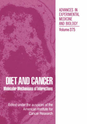 Diet and Cancer: Molecular Mechanisms of Interactions - Advances in Experimental Medicine and Biology 354 (Hardback)