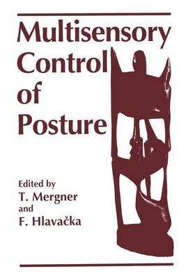 Multisensory Control of Posture: Proceedings of an International Symposium on Sensory Interaction in Posture and Movement Control Held in Smolenice, Slovakia, September 9-11, 1994, as a Satellite Symposium to the European Neuroscience Association Meeting of 1994 (Hardback)