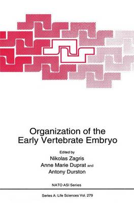 Organization of the Early Vertebrate Embryo - NATO Science Series A 279 (Hardback)