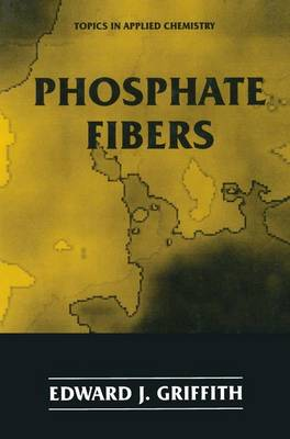 Phosphate Fibers - Topics in Applied Chemistry (Hardback)