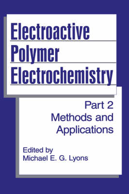 Electroactive Polymer Electrochemistry: Part 2: Methods and Applications (Hardback)