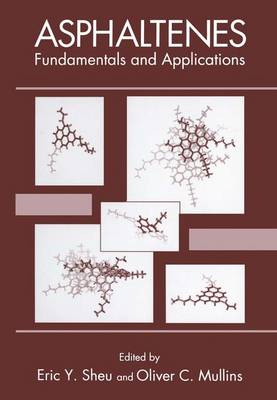 Asphaltenes: Fundamentals and Applications (Hardback)