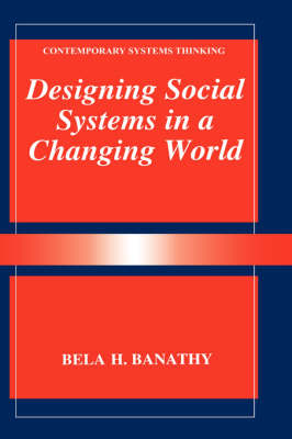 Designing Social Systems in a Changing World - Contemporary Systems Thinking (Hardback)