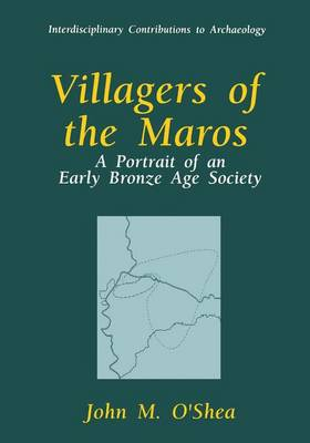 Villagers of the Maros: A Portrait of an Early Bronze Age Society - Interdisciplinary Contributions to Archaeology (Hardback)