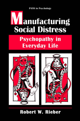 Manufacturing Social Distress: Psychopathy in Everyday Life - Path in Psychology (Hardback)