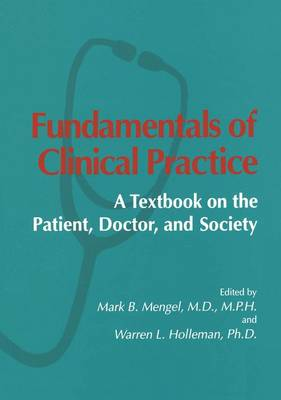 Fundamentals of Clinical Practice: A Textbook on the Patient, Doctor and Society (Hardback)