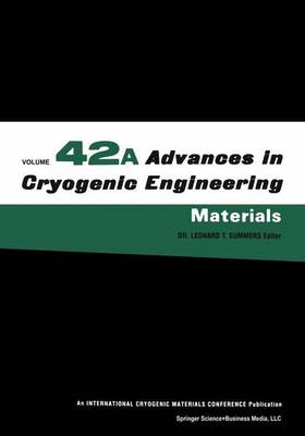 Advances in Cryogenic Engineering Materials - Advances in Cryogenic Engineering 42 (Hardback)